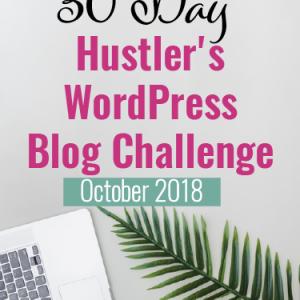 October 2018 30 Day Hustler's WordPress Blog Challenge